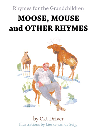 Rhymes for the Grandchildren: Moose, Mouse and Other Rhymes